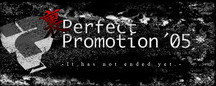 裏Perfect Promotion '05 -It has not ended yet.-
